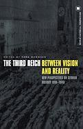 The Third Reich Between Vision and Reality: New Perspectives on German History 1918-1945