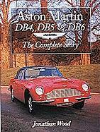 Aston Martin DB4, DB5 and DB6: The Complete Story (Crowood AutoClassic S.)