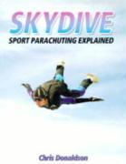 Skydive: Sport Parachuting Explained