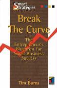 Break the Curve: The Entrepreneur's Small Business Blueprint