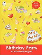 Birthday Party in Maori and English Ahurewa Kahukura Author