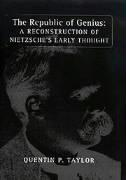 The Republic of Genius: A Reconstruction of Nietzsche's Early Thought