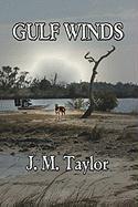 Gulf Winds - Taylor, J. M.