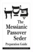 The Messianic Passover Seder Preparation Guide: Instructions, Recipes and Music for a Messianic Passover Seder Barry Rubin Author