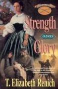 Strength and Glory - Renich, T. Elizabeth; Cunningham, T. Elizabeth