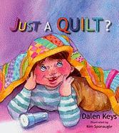 Just a Quilt? - Keys, Dalen