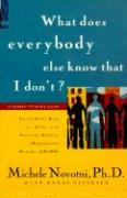 What Does Everybody Else Know That I Don't?: Social Skills Help for Adults with Attention Deficit/Hyperactivity Disorder (AD/HD): A Reader-Friendly Gu