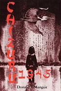 Chizuru 1945 - Mangus M. D. , Donald J.