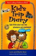 Kid´s Trip Diary: Kids! Write about Your Own Adventures and Experiences!