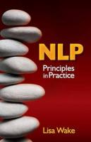 Nlp: Principles in Practice - Wake, Lisa