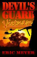 Devil's Guard Vietnam Eric Meyer Author