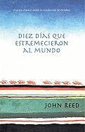 Diez Dias Que Estremecieron Al Mundo - Reed, John