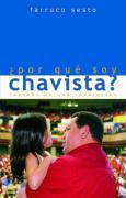 Por Que Soy Chavista?: Razones de Una Revolucion
