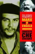 Marx y Engels: Una sintesis biografica Ernesto Che Guevara Author
