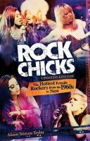 Rock Chicks: The Hottest Female Rockers from the 1960's to Now (Biography Arts Entertainment)