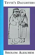 Tevye's Daughters Sholem Aleichem Author