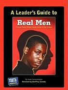 A Leader's Guide to Real Men, Real Stories: Urban Teens Write about How to Be a Man