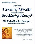 Are You Creating Wealth with Your Business or Just Making Money?