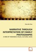 NARRATIVE THROUGH INTERPRETATION OF FAMILY PHOTOGRAPHS