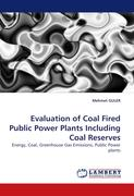 Evaluation of Coal Fired Public Power Plants Including Coal Reserves: Energy, Coal, Greenhouse Gas Emissions, Public Power plants