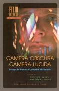 Camera Obscura, Camera Lucida: Essays in Honor of Annette Michelson: Essays in Honour of Annette Michelson (Film Culture in Transition)