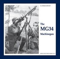 Vries, G: Mg34 Machinegun (The Propaganda Photo Series, Band 6)