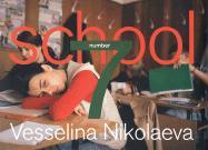 Vesselina Nikolaeva: School Number 7