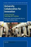 University Collaboration for Innovation: Lessons from the Cambridge-Mit Institute (Global Perspectives on Higher Education, Band 4)
