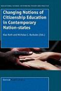 Changing Notions of Citizenship Education in Contemporary Nation-States