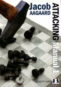 Attacking Manual Volume 1: Basic Principles Jacob Aagaard Author