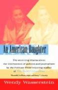 An American Daughter Wendy Wasserstein Author