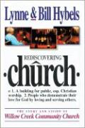 Rediscovering Church: The Story and Vision of Willow Creek Community Church