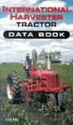 International Harvester Tractor Data Book
