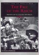 The Fall of the Reich: D-Day to the Fall of Berlin 1944-45 (Campaigns of World War II)