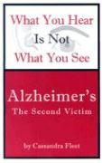 What You Hear Is Not What You See: Alzheimer's - The Second Victim