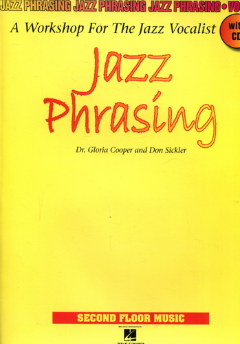 Jazz Phrasing - A Workshop For The Jazz Vocalist. With CD - Cooper, Gloria Dr. / Sickler, Don
