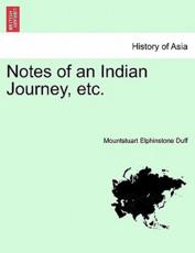 Notes of an Indian Journey, Etc. - Mountstuart Elphinstone Duff