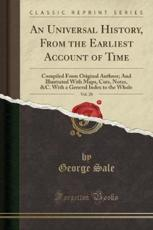 An Universal History, from the Earliest Account of Time, Vol. 20 - George Sale