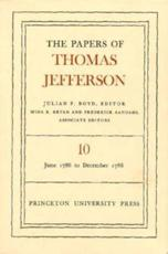 The Papers of Thomas Jefferson, Volume 10: June 1786 to December 1786 - Thomas Jefferson (author), Julian P. Boyd (editor)