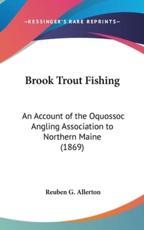 Brook Trout Fishing - Reuben G Allerton