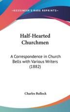 Half-Hearted Churchmen - Charles Bullock