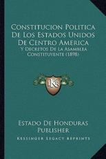 Constitucion Politica de Los Estados Unidos de Centro America - Estado De Honduras Publisher