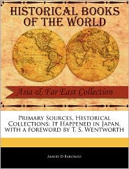 Primary Sources, Historical Collections - Albert D. Baroness, Foreword by T. S. Wentworth