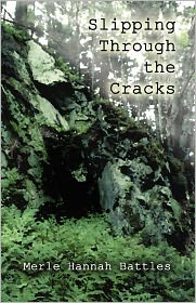 Slipping Through The Cracks - Merle Hannah Battles