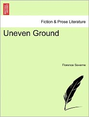 Uneven Ground - Florence Severne