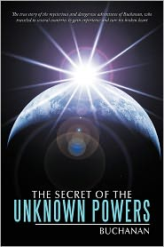 The Secret of the Unknown Powers - Buchanan