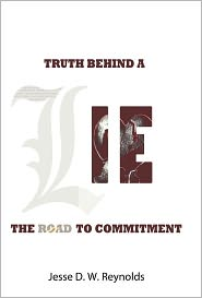 The Truth Behind A Lie - Jesse D. W. Reynolds