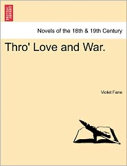 Thro' Love And War. - Violet Fane
