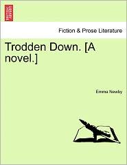 Trodden Down. [A Novel.] - Emma Newby