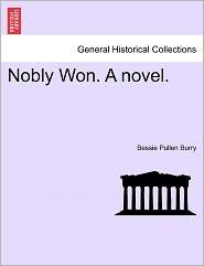 Nobly Won. A Novel.